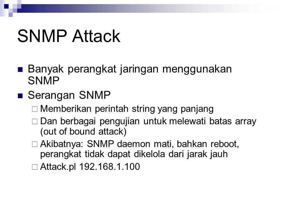 SNMP Attack Banyak perangkat jaringan menggunakan SNMP Serangan SNMP