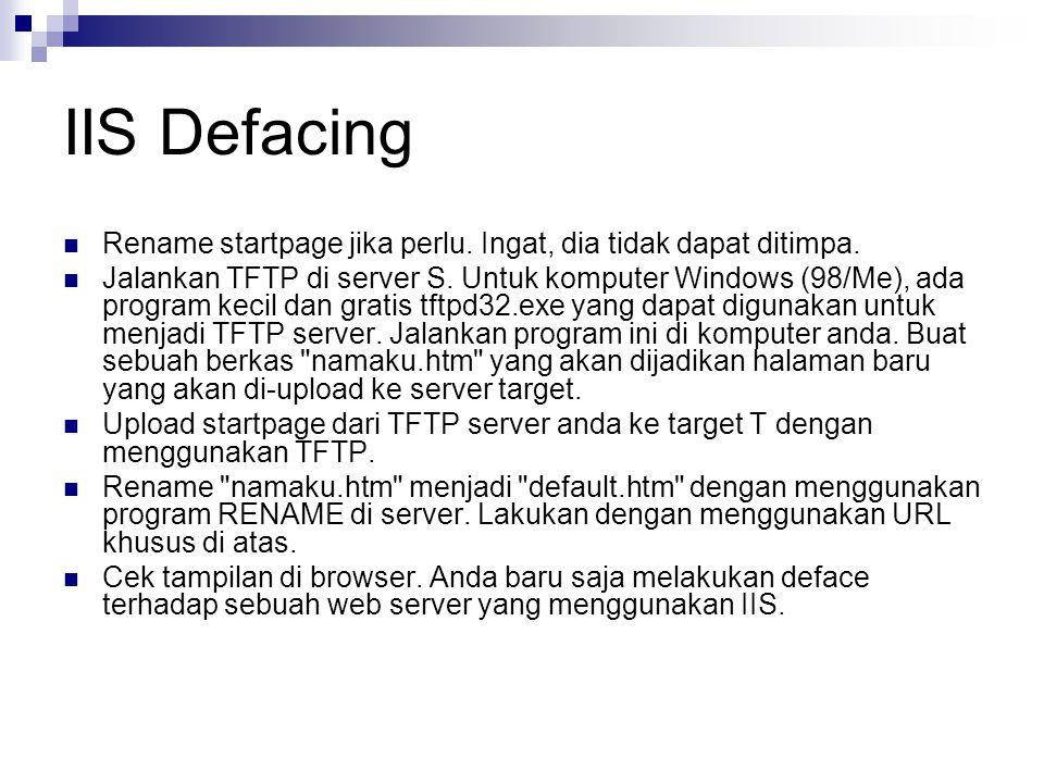 IIS Defacing Rename startpage jika perlu. Ingat, dia tidak dapat ditimpa.