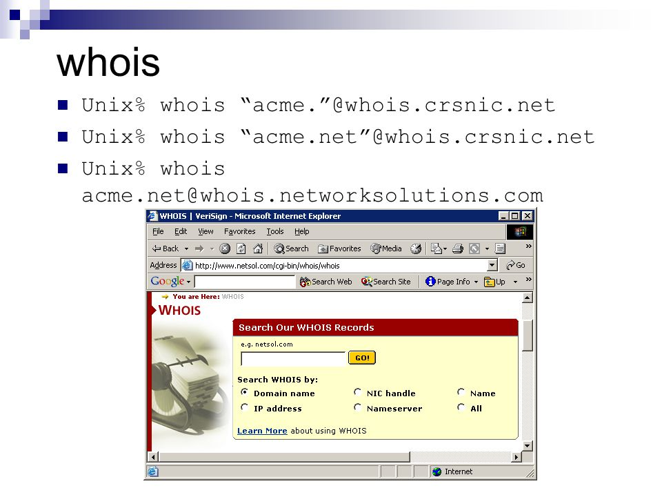whois Unix% whois acme. @whois.crsnic.net