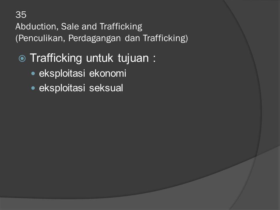Trafficking untuk tujuan :