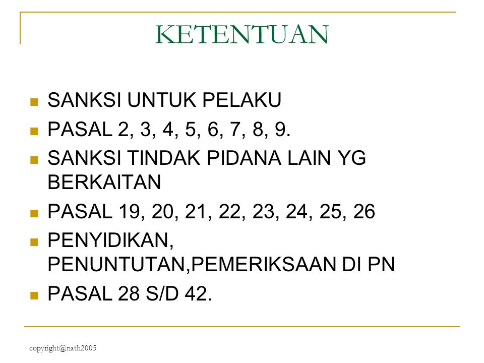 KETENTUAN SANKSI UNTUK PELAKU PASAL 2, 3, 4, 5, 6, 7, 8, 9.