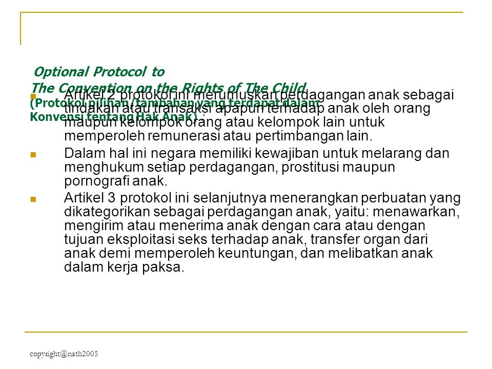 Optional Protocol to The Convention on the Rights of The Child (Protokol pilihan/tambahan yang terdapat dalam Konvensi tentang Hak Anak) :