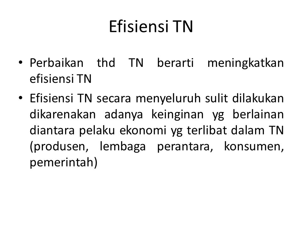 Efisiensi TN Perbaikan thd TN berarti meningkatkan efisiensi TN