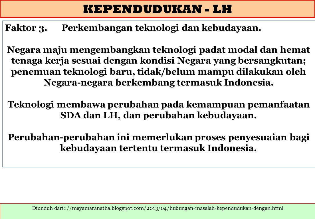 KEPENDUDUKAN - LH Faktor 3. Perkembangan teknologi dan kebudayaan.