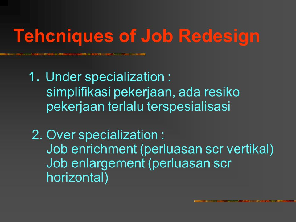Tehcniques of Job Redesign 1