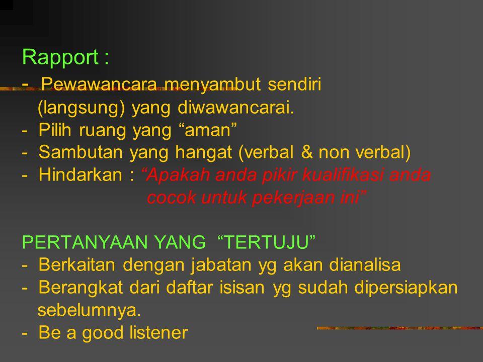 Rapport : - Pewawancara menyambut sendiri (langsung) yang diwawancarai