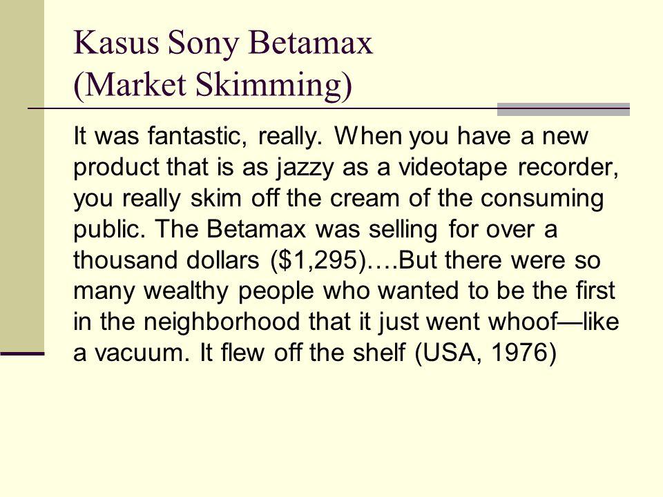 Kasus Sony Betamax (Market Skimming)