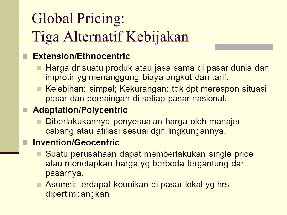 Global Pricing: Tiga Alternatif Kebijakan