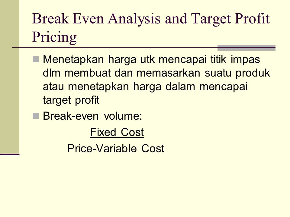 Break Even Analysis and Target Profit Pricing