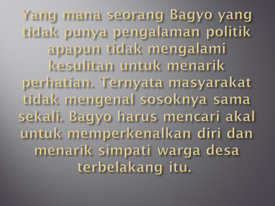 Yang mana seorang Bagyo yang tidak punya pengalaman politik apapun tidak mengalami kesulitan untuk menarik perhatian.
