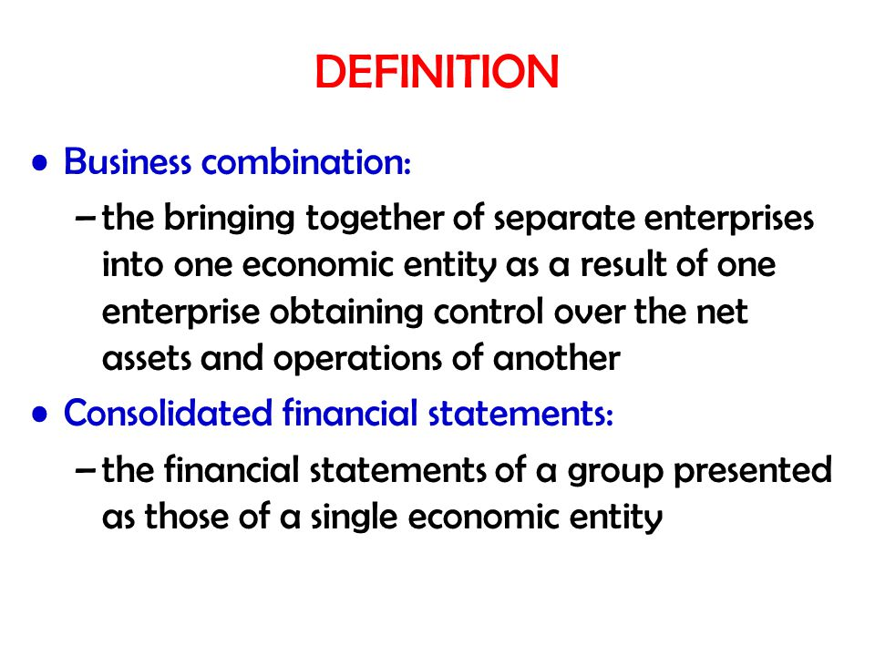 DEFINITION Business combination: