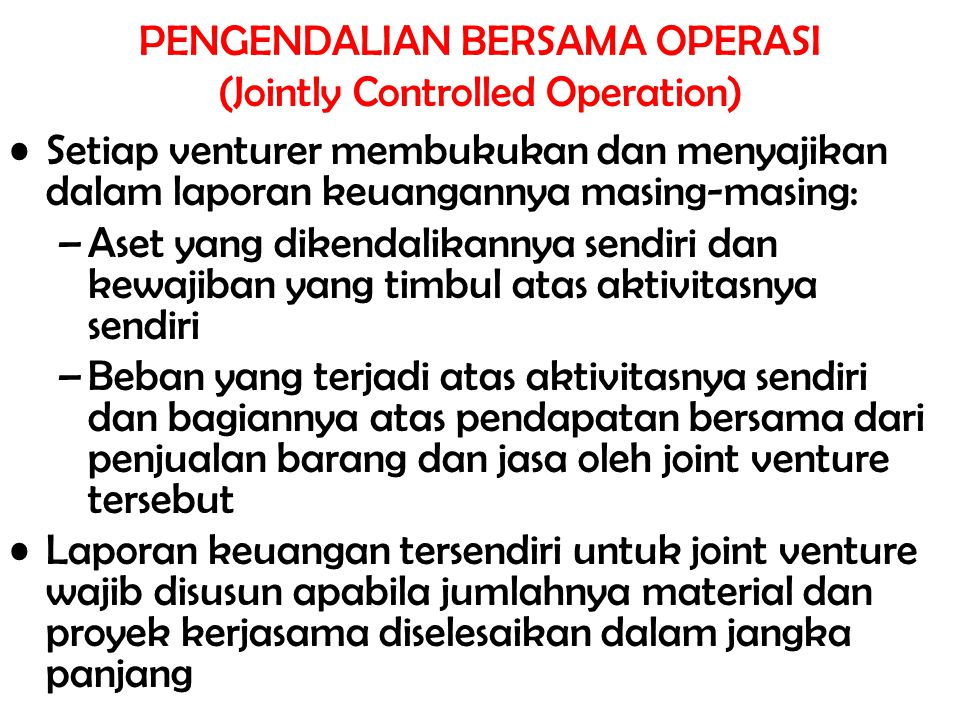 PENGENDALIAN BERSAMA OPERASI (Jointly Controlled Operation)