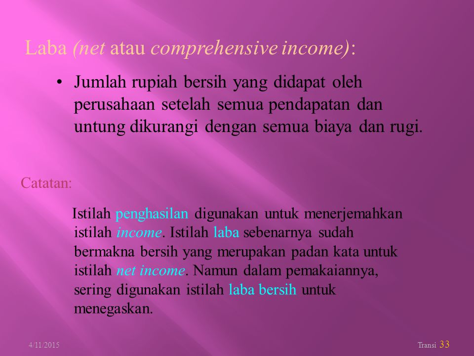 Laba (net atau comprehensive income):