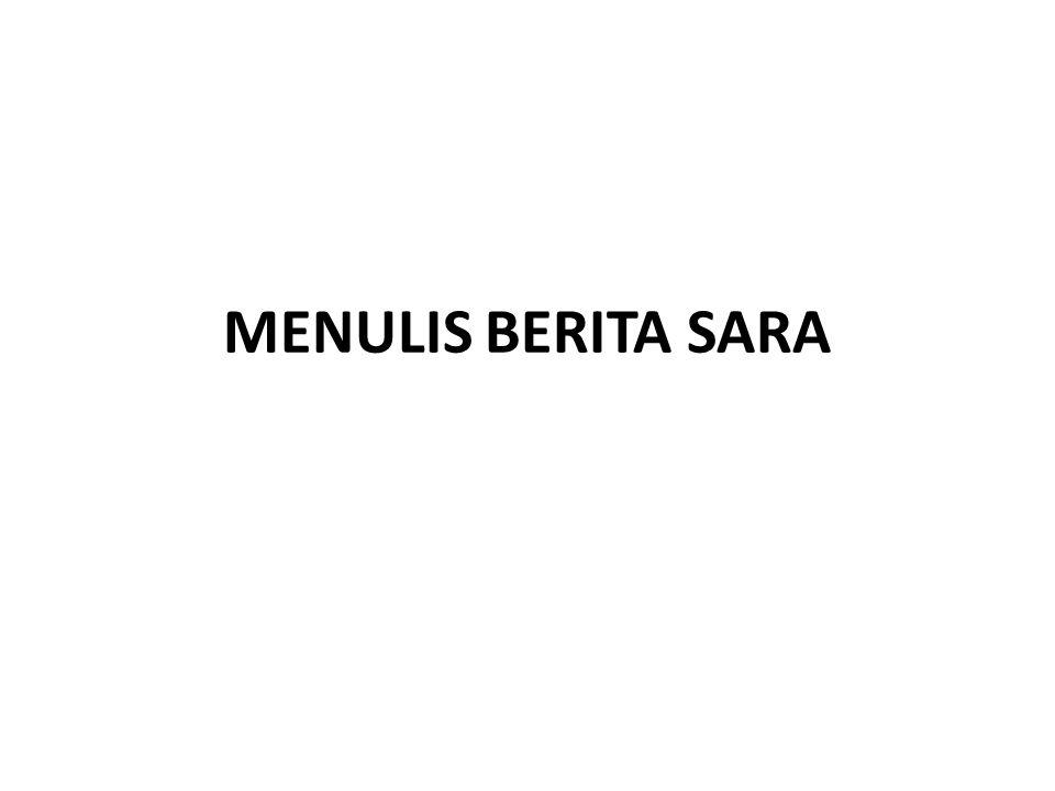 MENULIS BERITA SARA