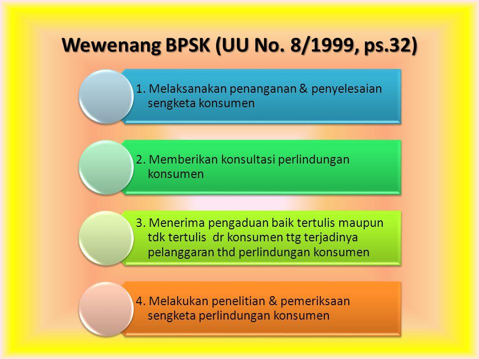 Wewenang BPSK (UU No. 8/1999, ps.32)