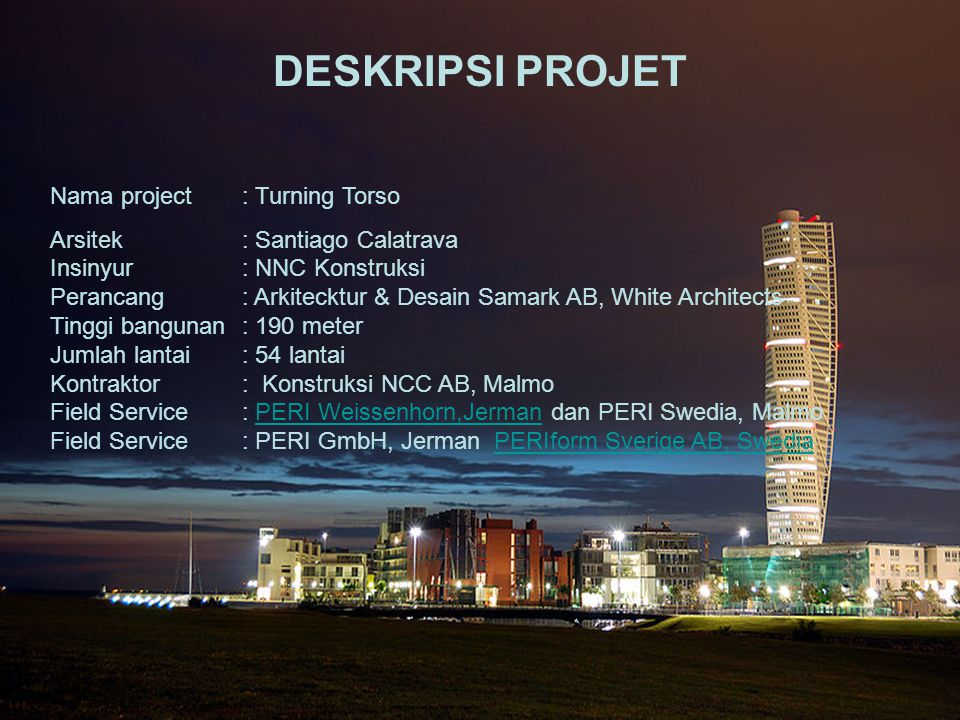 DESKRIPSI PROJET Nama project : Turning Torso