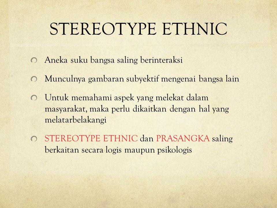 STEREOTYPE ETHNIC Aneka suku bangsa saling berinteraksi