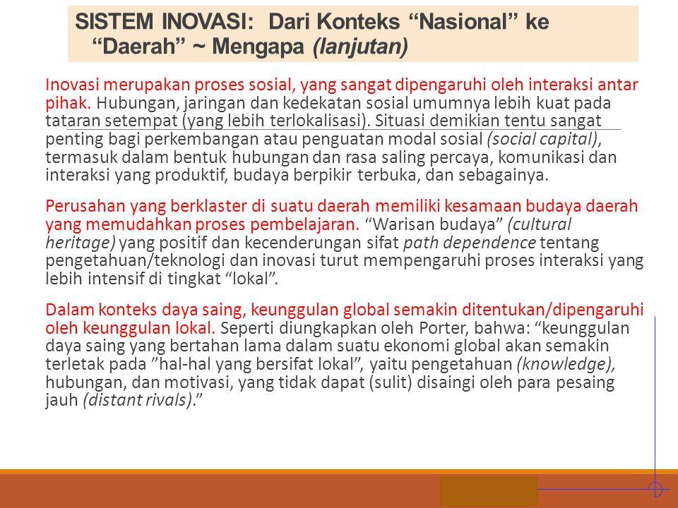 SISTEM INOVASI: Dari Konteks Nasional ke Daerah ~ Mengapa (lanjutan)