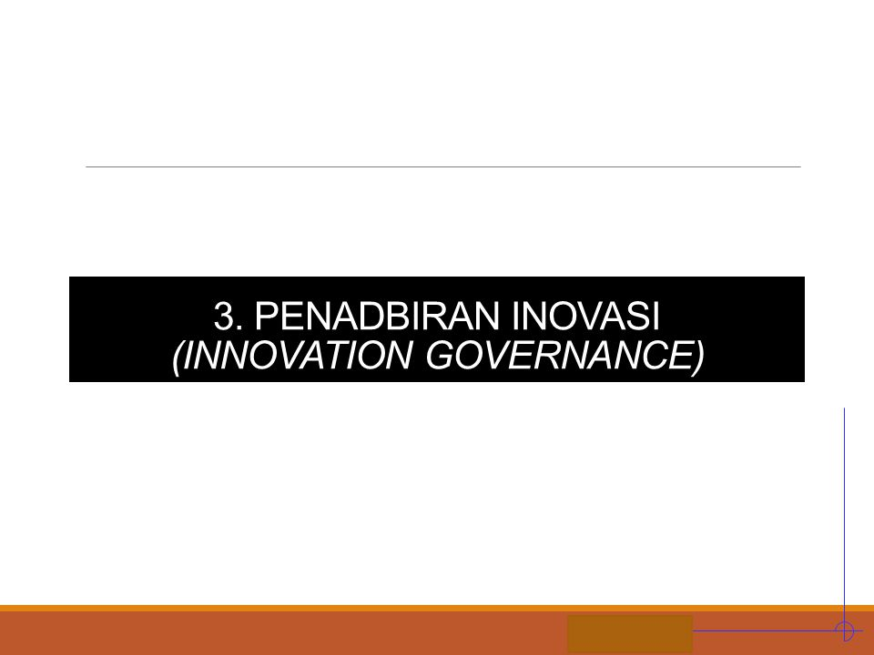3. PENADBIRAN INOVASI (INNOVATION GOVERNANCE)