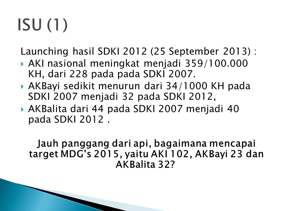ISU (1) Launching hasil SDKI 2012 (25 September 2013) :
