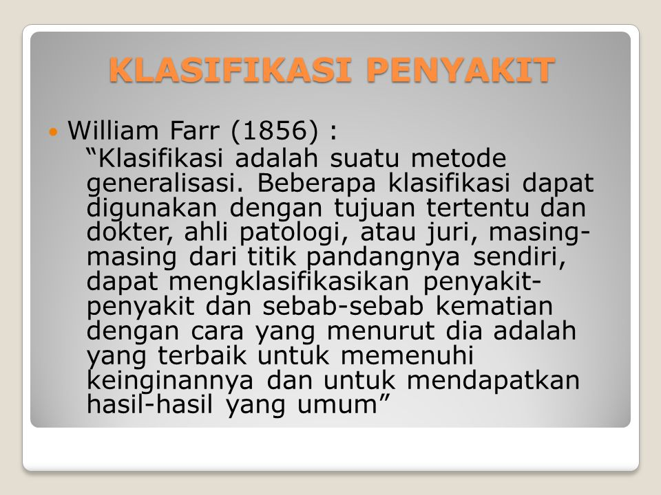 KLASIFIKASI PENYAKIT William Farr (1856) :