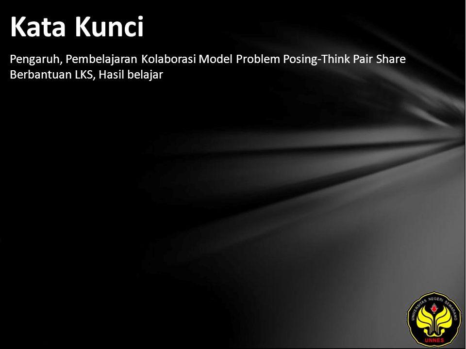 Kata Kunci Pengaruh, Pembelajaran Kolaborasi Model Problem Posing-Think Pair Share Berbantuan LKS, Hasil belajar.