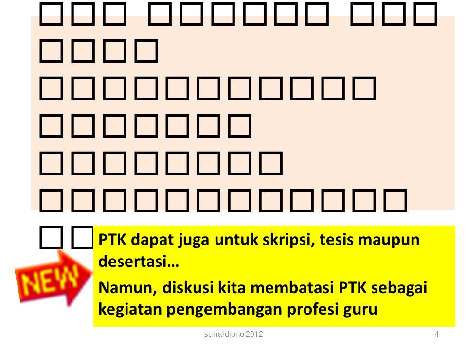 Perhatian: Ini adalah PTK yang dimaksudkan sebagai kegiatan pengembangan profesi guru