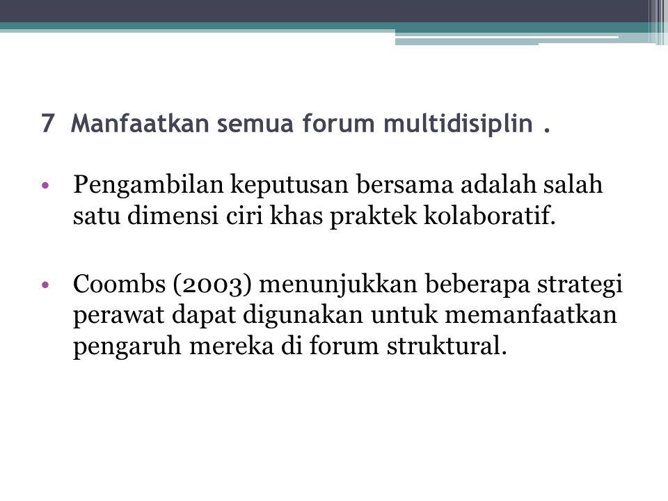 7 Manfaatkan semua forum multidisiplin .