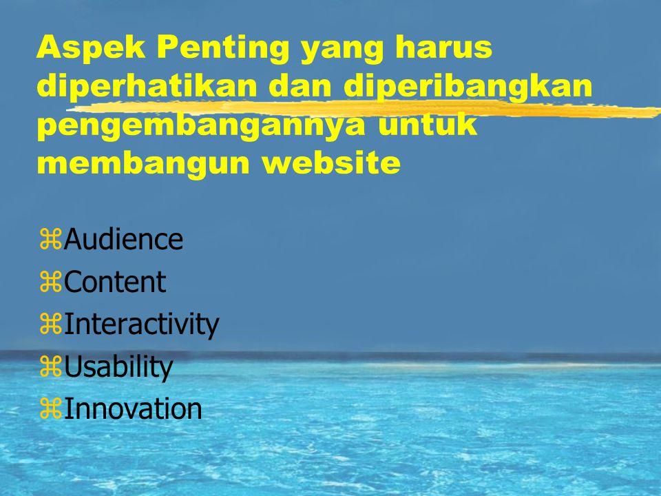 Aspek Penting yang harus diperhatikan dan diperibangkan pengembangannya untuk membangun website