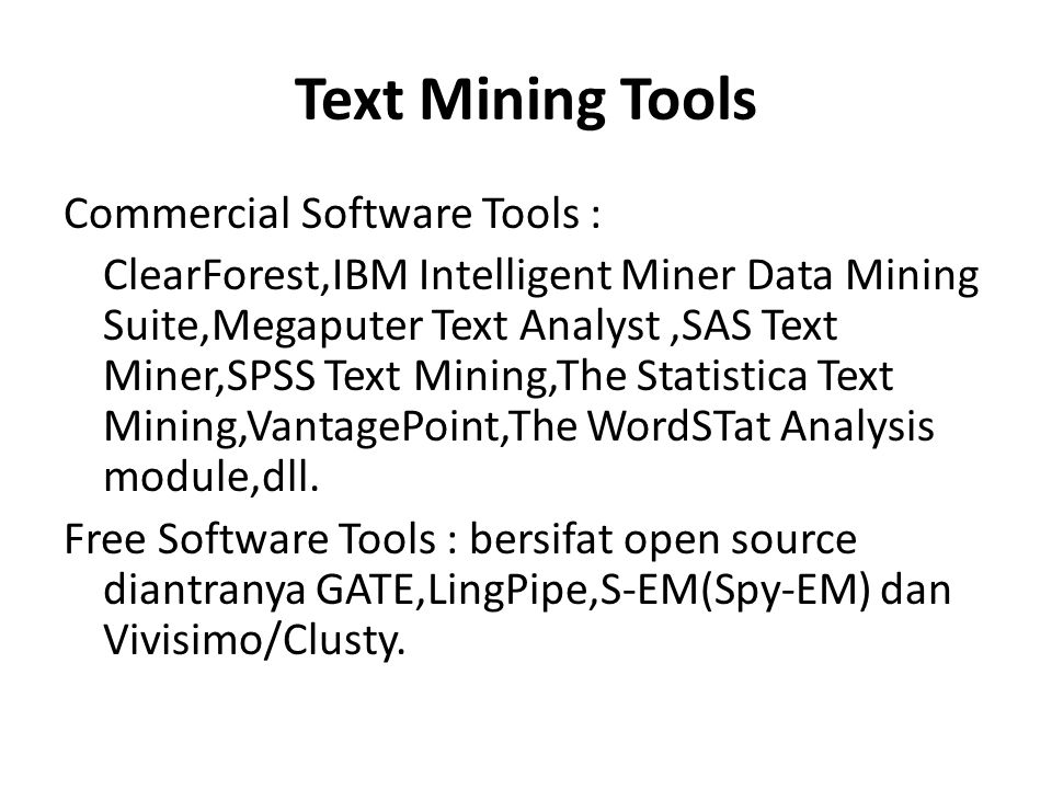 Text Mining Tools Commercial Software Tools :