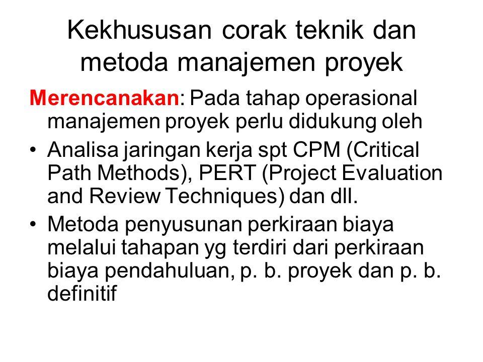 Kekhususan corak teknik dan metoda manajemen proyek