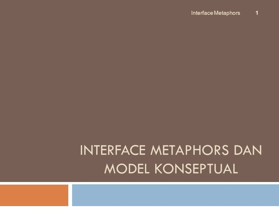 Interface Metaphors dan Model Konseptual