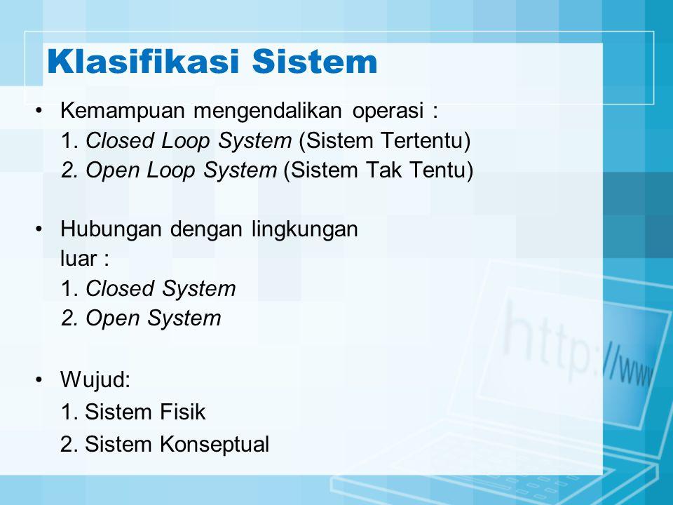 Klasifikasi Sistem Kemampuan mengendalikan operasi :