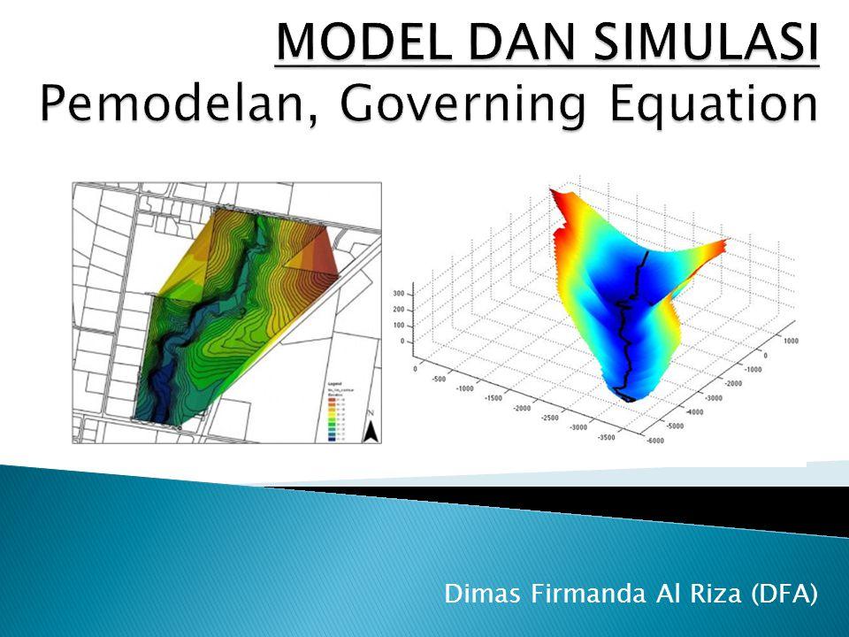 MODEL DAN SIMULASI Pemodelan, Governing Equation