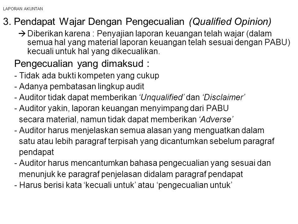 3. Pendapat Wajar Dengan Pengecualian (Qualified Opinion)
