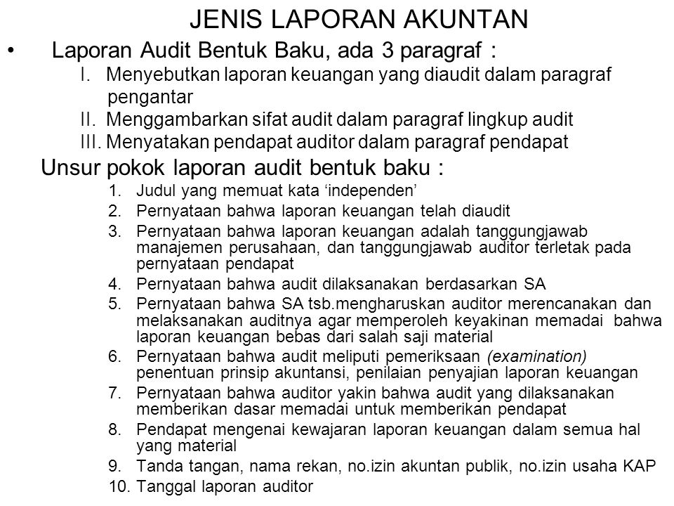 JENIS LAPORAN AKUNTAN Laporan Audit Bentuk Baku, ada 3 paragraf :