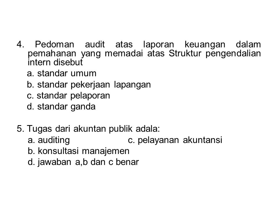 4. Pedoman audit atas laporan keuangan dalam pemahanan yang memadai atas Struktur pengendalian intern disebut
