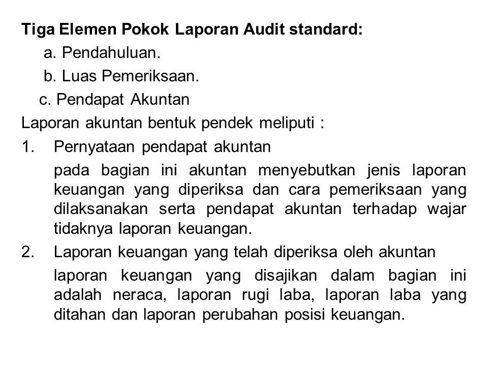 Tiga Elemen Pokok Laporan Audit standard: