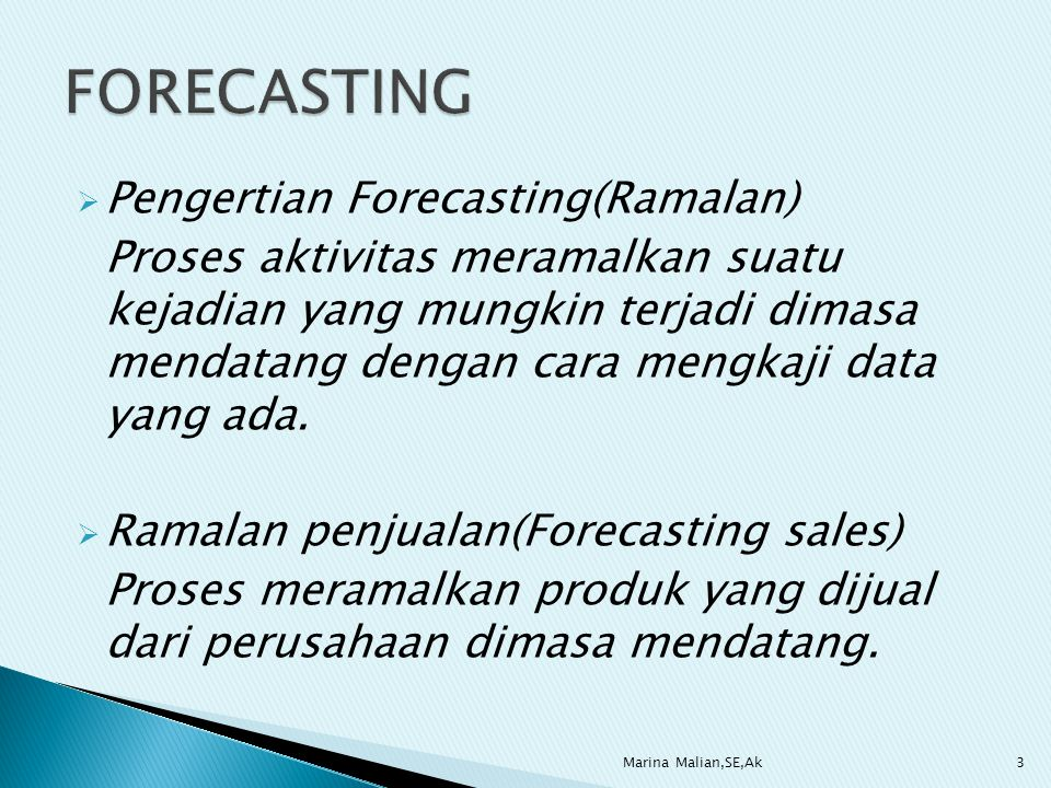 FORECASTING Pengertian Forecasting(Ramalan)