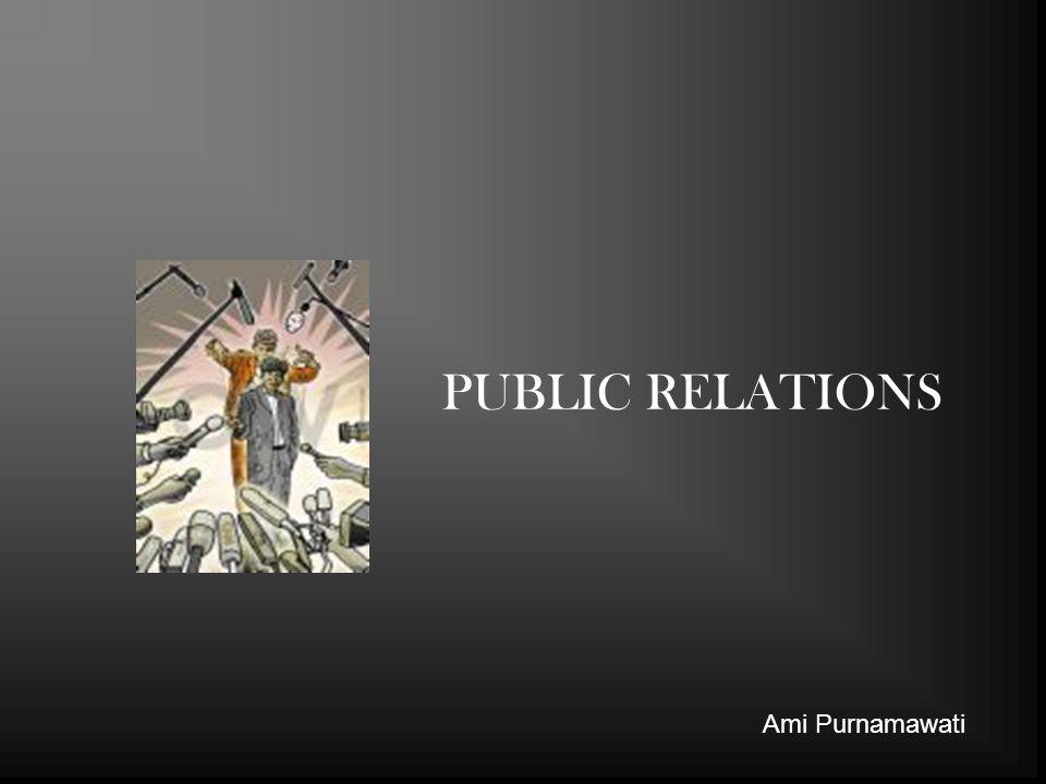 PUBLIC RELATIONS Ami Purnamawati