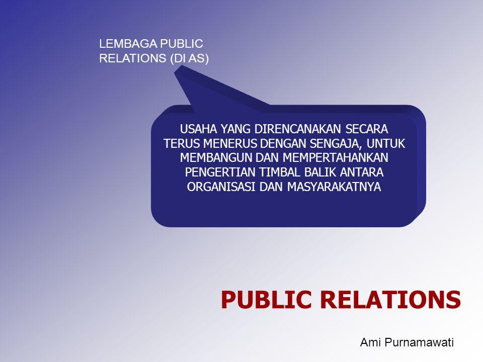 PUBLIC RELATIONS LEMBAGA PUBLIC RELATIONS (DI AS)