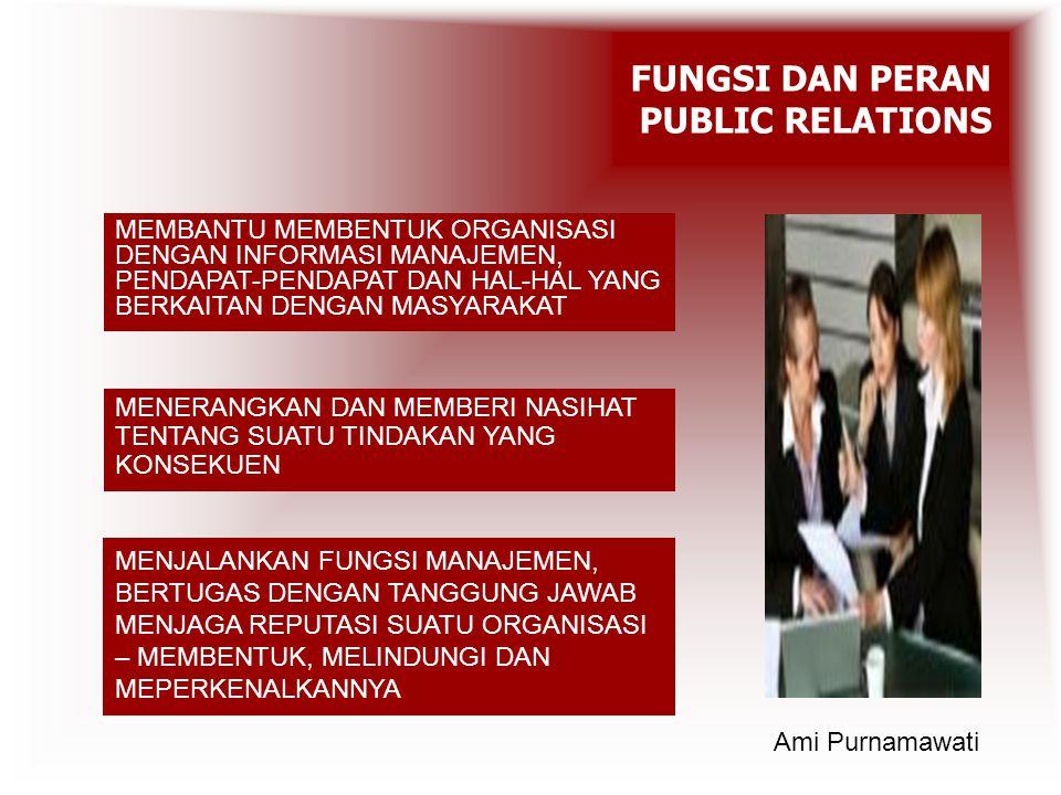 FUNGSI DAN PERAN PUBLIC RELATIONS