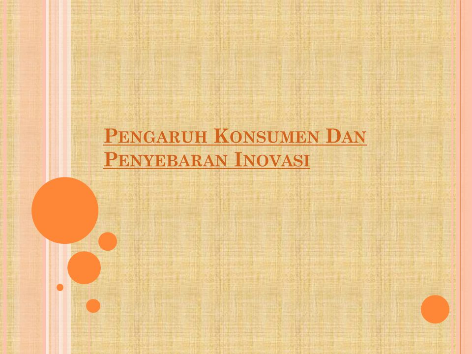 Pengaruh Konsumen Dan Penyebaran Inovasi
