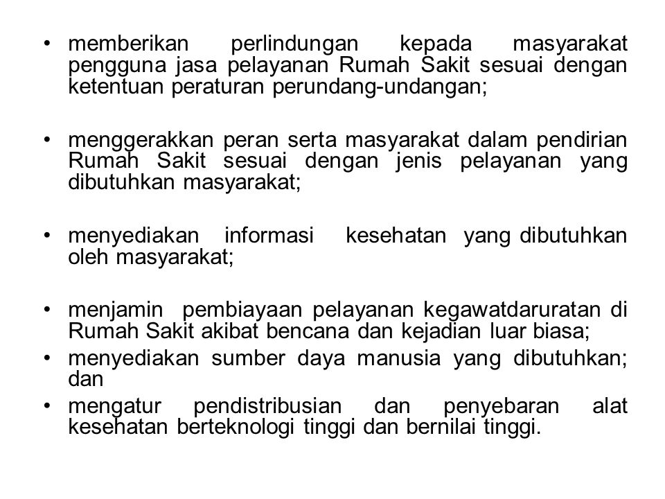 memberikan perlindungan kepada masyarakat pengguna jasa pelayanan Rumah Sakit sesuai dengan ketentuan peraturan perundang-undangan;
