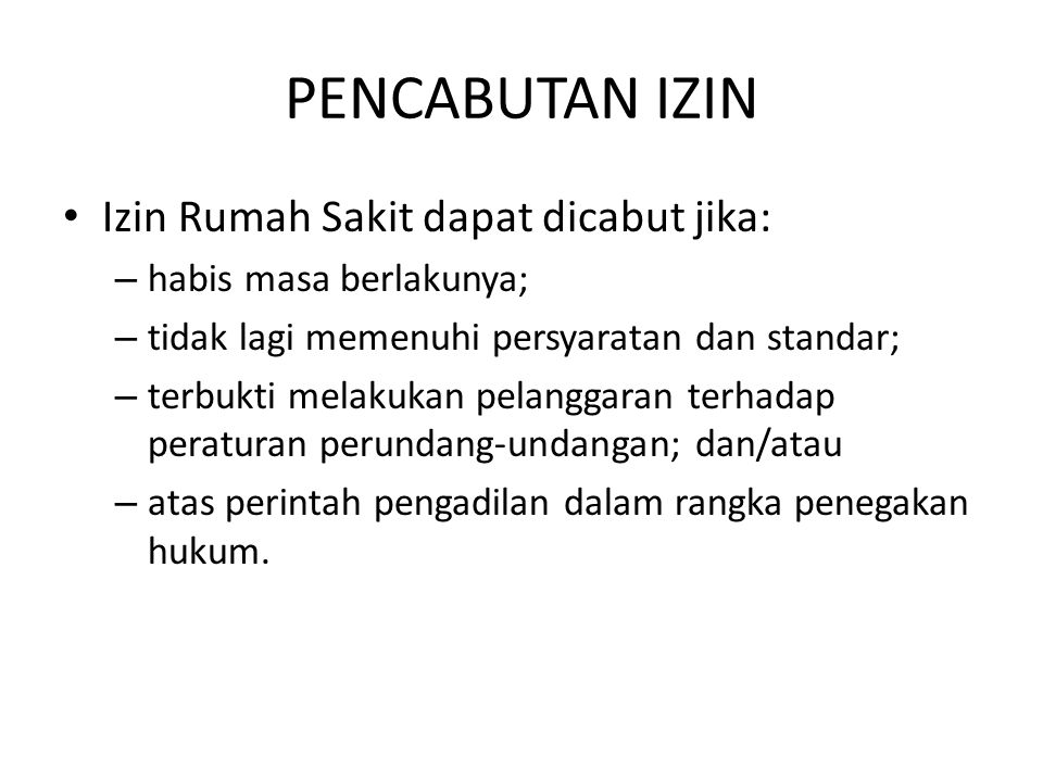 PENCABUTAN IZIN Izin Rumah Sakit dapat dicabut jika: