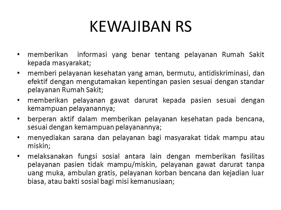 KEWAJIBAN RS memberikan informasi yang benar tentang pelayanan Rumah Sakit kepada masyarakat;