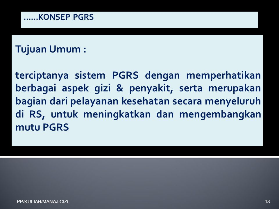 ……KONSEP PGRS Tujuan Umum :