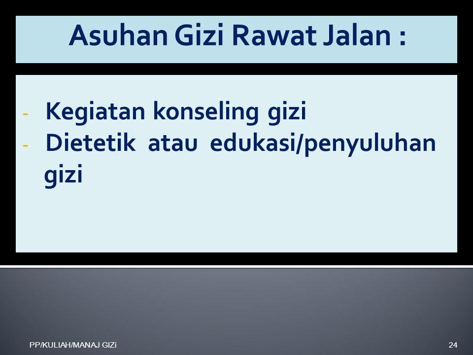 Asuhan Gizi Rawat Jalan :