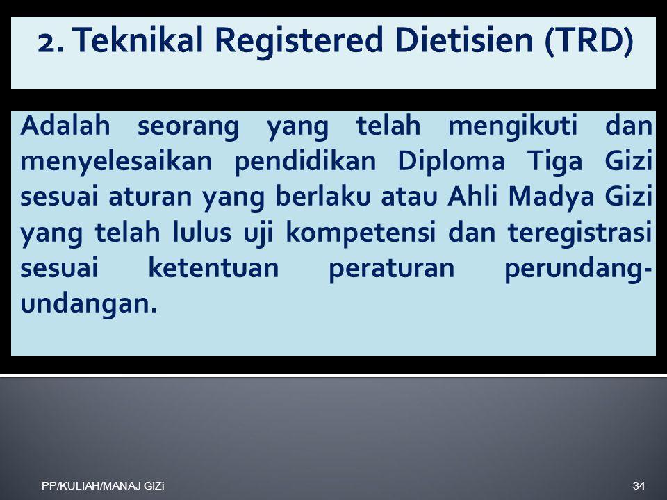 2. Teknikal Registered Dietisien (TRD)